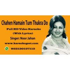 Chahen hamain tum thukra do Video Karaoke