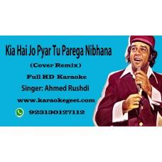 Kiya hai jo pyar tu parega nibhana (Remix-Karaoke)