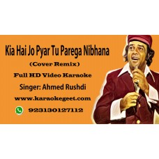 Kiya hai jo pyar tu parega nibhana (Remix-Video Karaoke)