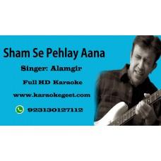 Sham se pehlay aana Audio Karaoke