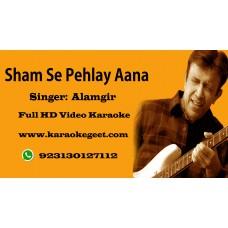 Sham se pehlay aana Video Karaoke