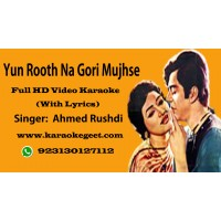 Yun Rooth Na Gori mujh se Video Karaoke